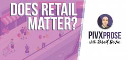 PIVXprose-does-retail-matter-long.jpg